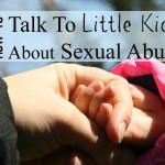 How to Talk to Little Kids about Sexual Abuse